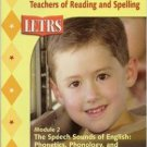LETRS Module 2 :Speech Sounds of English Louisa Moats