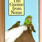 Gnome From Nome Serendipity Hardcover – Unabridged, 1974 by Stephen Cosgrove