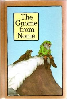 Gnome From Nome Serendipity Hardcover � Unabridged, 1974 by Stephen Cosgrove
