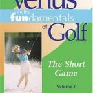 Venus on the Fundamentals of Golf: The Short Game