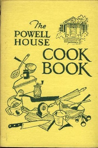 The Powell House Cook Book1974 by Glad Schwantes and Eileen B. Waring