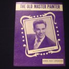 THE OLD MASTER PAINTER HAVEN GILLESPIE 1949 SHEET MUSIC