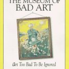 The Museum of Bad Art: Art Too Bad to Be Ignored
