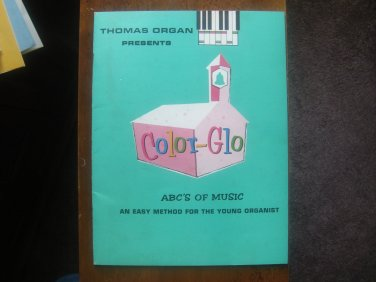 Color-Glo ABC's of Music. An Easy Method for the Young Organist