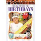 Friends - The One with All the Birthdays [2006]  with Jennifer Aniston, Courteney Cox,