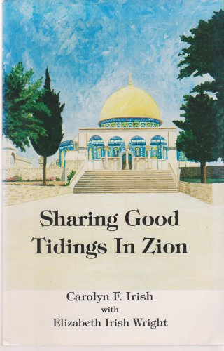 Sharing Good Tidings in Zion: an Account of God's Faithfulness to Mideast Missionaries