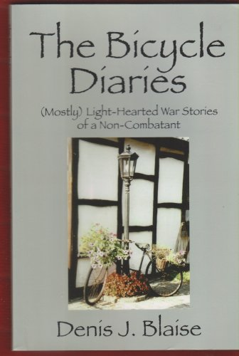 The Bicycle Diaries: (Mostly) Light-Hearted War Stories of a Non-Combatant