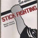 Stick Fighting (Techniques of Self-Defense series)