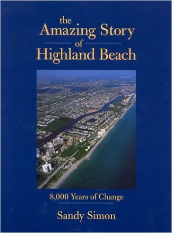 The Amazing Story of Highland Beach