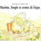Mariette, Soupir et crotte de bique (Mariette, Sigh and goat poop!)