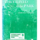 They lived in the park;: The story of man in the Everglades National Park