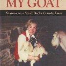 Getting My Goat: Seasons on a Small Bucks County Farm (signed)