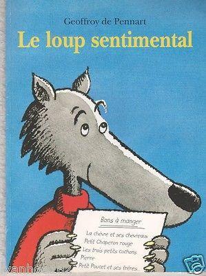 Le Loup Sentimental (French Edition) Geoffroy de Pennart -The sentimental wolf