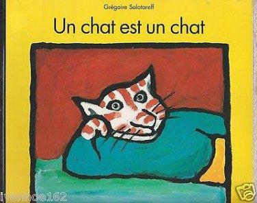 Un chat est un chat (A cat is a cat) Solotareff Gregoire