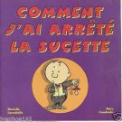 Comment j'ai arrêté la sucette By Larochelle & Al (How I stopped the pacifier)