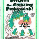 Priscilla the Amazing Pinkywink A Tale of Spring (signed copy)
