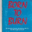 BORN TO BURN the Life of a Man Who Sought and Found! by Wendell Wallace