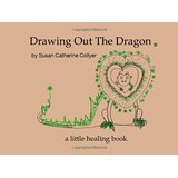 Drawing Out The Dragon: For all those who struggle on the Path and look for the