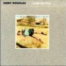 Under the Wire by Jerry Douglas