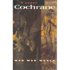 Mad Mad World - TOM COCHRANE CASSETTE