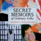 Ellmont L. Burlingame  -Secret Memoirs of Ordinary Folks