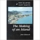 Saint Martin The Making Of An Island -Jean Glasscock