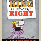 THE KING IS ALWAYS RIGHT & I AM THE KING, TIN SIGN,EMBOSSED,WRAPPED,WIZARD OF ID