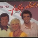 Fully Alive (In His Spirit) Original recording- The Bill Gaither Trio cassette