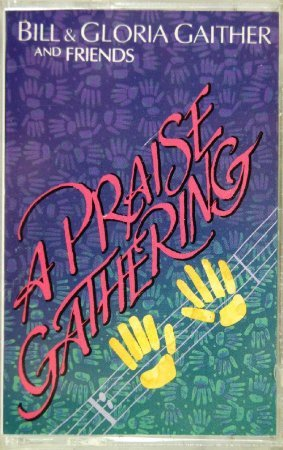 Praise Gathering Miniseries Bill & Gloria Gaither and Friends Audio Cassette