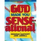 God Made You Sense-Ational: Special Activities for Teaching the 5 Senses: Ages 5-10
