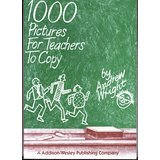1000 Pictures for Teachers to CopyJan 1985 by Andrew Wright