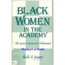 Black Women in the Academy: The Secrets to Success and Achievement