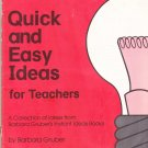 Quick and easy ideas for teachers: A collection of ideas from Barbara Gruber's instant ideas books