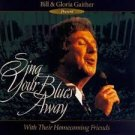 Sing Your Blues Away Bill Gaither  Audio Cassette (new)