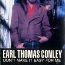 Earl Thomas Conley Don't Make It Easy For Me