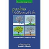 Psalms for the Seasons of Life: Ancient Wisdom for Contemporary Living by Arnold R. Fleagle