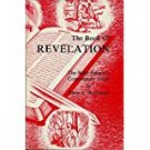 The Book of Revelation: The Bible Believer's Commentary Series