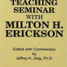 A Teaching Seminar With Milton H. Erickson