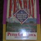 Fenway An Unexpurgated History of the Boston Red Sox