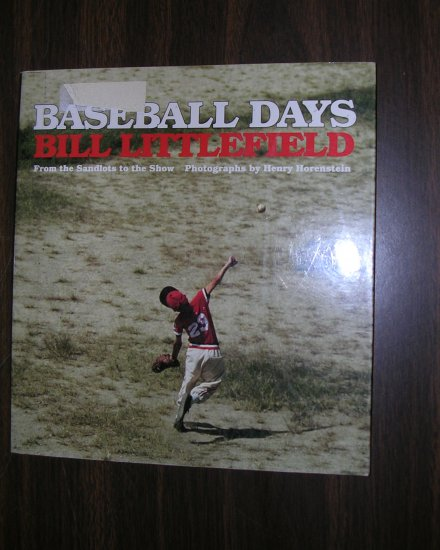 Baseball Days From the Sandlots to the Show by Bill Littlefield