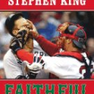 Faithful Two Diehard Boston Red Sox Fans Chronicle the Historic 2004 Season