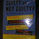 Guilty or Not Guilty? Notable American Trials by Francis X. Busch 1st Edition 1952
