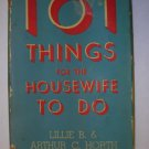 101 Things for the Housewife to Do by Lillie & Arthur Horth 1949