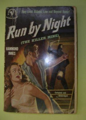 Run by Night (The Killer Mine) by Hammond Innes, 1951 paperback