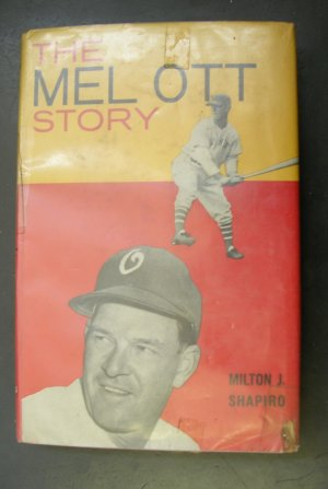 The Mel Ott Story by Milton Shapiro 1959