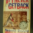 If I Never Get Back by Darryl Brock First Edition