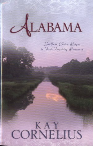 Alabama -- Southern Charm Reigns in Four Inspiring Romances