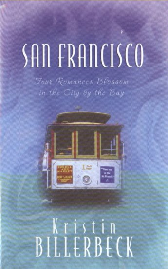 San Francisco -- Four Romances Blossom in the City by the Bay