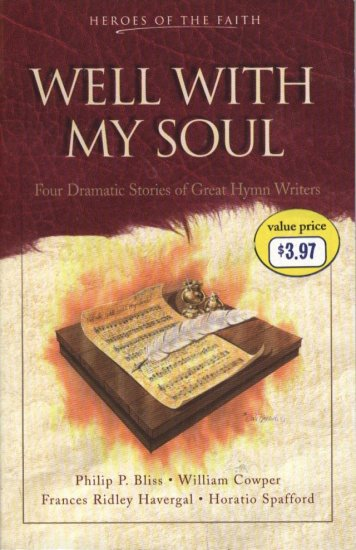 Well With My Soul -- Four Dramatic Stories of Great Hymn Writers