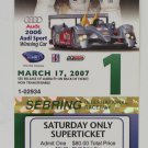 2007 Mobil1 12 Hours of Sebring Raceway Super Ticket IMSA ALMS